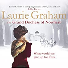 The Grand Duchess of Nowhere (       UNABRIDGED) by Laurie Graham Narrated by Juanita McMahon, Andrew Wincott