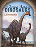 img - for The Great Hall of Dinosaurs: An Artist's Exploration into the Jurassic World book / textbook / text book