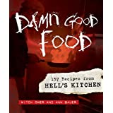 Damn Good Food: 157 Recipes from Hell's Kitchen ~ Mitch Omer