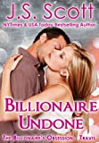 Billionaire Undone: The Billionaires Obsession ~ Travis