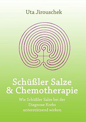 Schussler Salze Und Chemotherapie (German Edition)