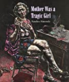 Mother Was a Tragic Girl (New Poetry)