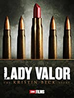 Lady Valor: The Kristin Beck Story [HD]