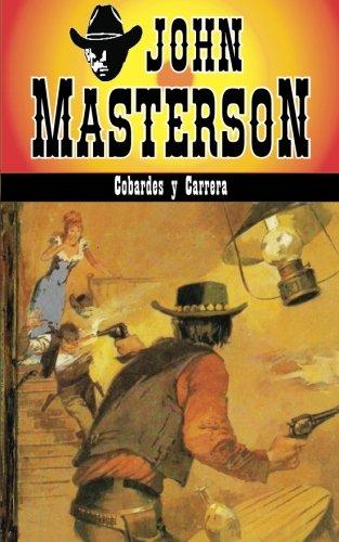 Cobardes y Carrera: Volume 3 (Coleccion Oeste)