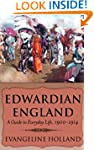 Edwardian England: A Guide to Everyda...