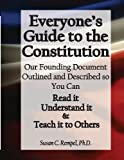 img - for Everyone's Guide to the Constitution: Our Founding Document Outlined and Described so You Can: Read it, Understand it, and Teach it to Others! book / textbook / text book