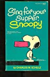 echange, troc Schulz Charles M. - Sing for Your Supper- Snoopy