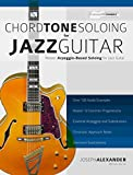 Chord Tone Soloing for Jazz Guitar: Master Arpeggio-Based Soloing for Jazz Guitar (English Edition)