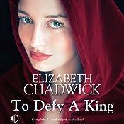 To Defy a King | [Elizabeth Chadwick]