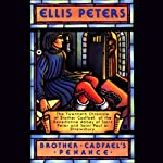 Brother Cadfael's Penance (       UNABRIDGED) by Ellis Peters Narrated by Stephen Thorne