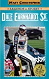 Dale Earnhardt Sr.: Matt Christopher Legends in Sports (0316011142) by Matt Christopher