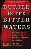 img - for Buried in the Bitter Waters: The Hidden History of Racial Cleansing in America by Jaspin, Elliot published by Basic Books (2008) book / textbook / text book