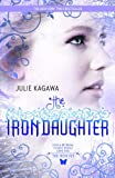 The Iron Daughter (Harlequin Teen)