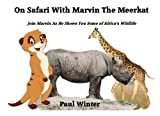 img - for On Safari With Marvin The Meerkat: A Picture Book For Children Aged 4 to 7 Years Old book / textbook / text book