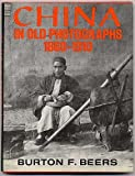 China in old photographs, 1860-1910 (0684156512) by Beers, Burton F