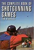 The Complete Book of Shotgunning Games