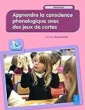 Apprendre la conscience phonologique avec jeux de cartes : Maternelle (avec 1CD rom)
