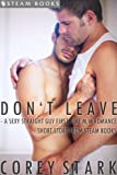 img - for Don't Leave - A Sexy Straight Guy First Time M/M Romance Short Story From Steam Books book / textbook / text book