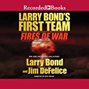 Larry Bond's First Team: Fires of War | Larry Bond, Jim DeFelice