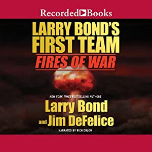 Larry Bond's First Team: Fires of War | [Larry Bond, Jim DeFelice]