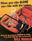 When You Ride Alone You Ride with Bin Laden (Limited) (1597775134) by Maher, Bill