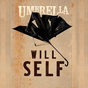 Umbrella: A Novel | [Will Self]