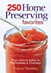 250 Home Preserving Favorites: From J...