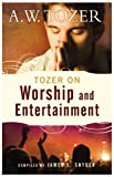 img - for Tozer on Worship and Entertainment book / textbook / text book