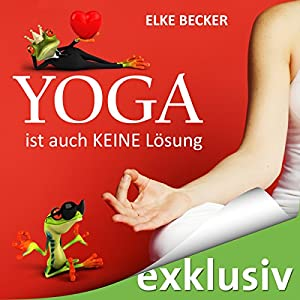 Yoga ist auch keine Lösung Hörbuch