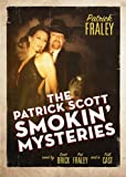 The Patrick Scott Smokin Mysteries (Audio Theater)