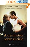 A tres metros sobre cielo (Spanish Edition)