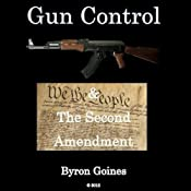 Gun Control & the Second Amendment | [Byron Goines]
