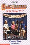 Karen's Tuba (Baby-Sitters Little Sister, No. 37) (0590456539) by Martin, Ann M.