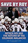Save by Roy: Patrick Roy and the Retu...