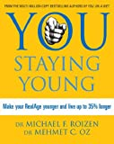 You: Staying Young: Make Your Real Age Younger and Live Up to 35 Percent Longer