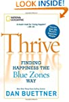Thrive: Finding Happiness the Blue Zo...