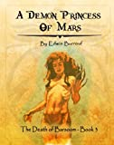 A DEMON-PRINCESS OF MARS (The Death of Barsoom)