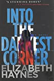 Into the Darkest Corner Haynes, Elizabeth ( Author ) Jun-05-2012 Hardcover Elizabeth Haynes