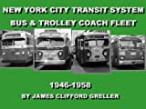 Image of New York City Transit Authority Electric Bus & Bus Fleet From 1946-1958