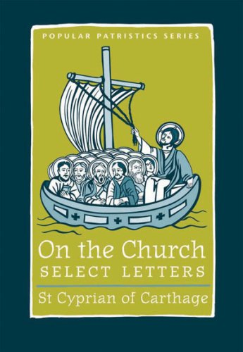 On the Church: Select Letters (Popular Patristics Series), CYPRIAN, ALLEN BRENT