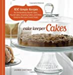 Cake Keeper Cakes: 100 Simple Recipes...
