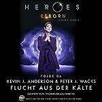 Flucht aus der Kälte (Heroes Reborn 6) | Kevin J. Anderson,Peter J. Wacks
