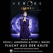 Flucht aus der Kälte (Heroes Reborn 6) | Kevin J. Anderson, Peter J. Wacks