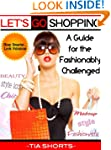 Let's Go Shopping: A Guide for the Fa...