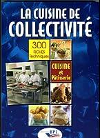 La cuisine de collectivité : Techniques et méthodes pour la réalisation de fiches techniques de cuisine et de pâtisserie