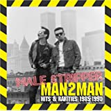 Male Stripper: Hits & Rarities 1985-1990by Man 2 Man