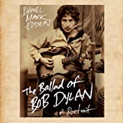 The Ballad of Bob Dylan: A Portrait | [Daniel Mark Epstein]