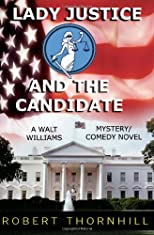Lady Justice And The Candidate (Volume 9)
