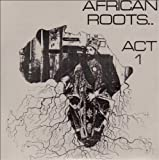 echange, troc African Roots Act 1 - African Roots Act 1
