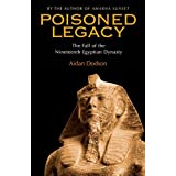 Poisoned Legacy: The Fall of the Nineteenth Egyptian Dynastyby Aidan Dodson
